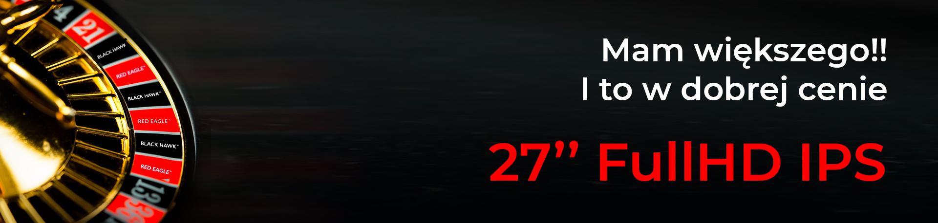 """27"""" FullHD IPS Mam większego i to w dobrej cenie!"""